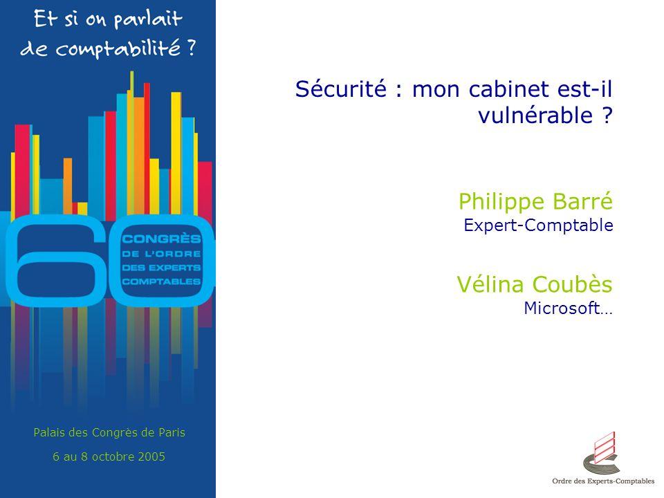 Palais des Congrès de Paris 6 au 8 octobre 2005 SOMMAIRE Sécurité : mon cabinet est-il vulnérable .