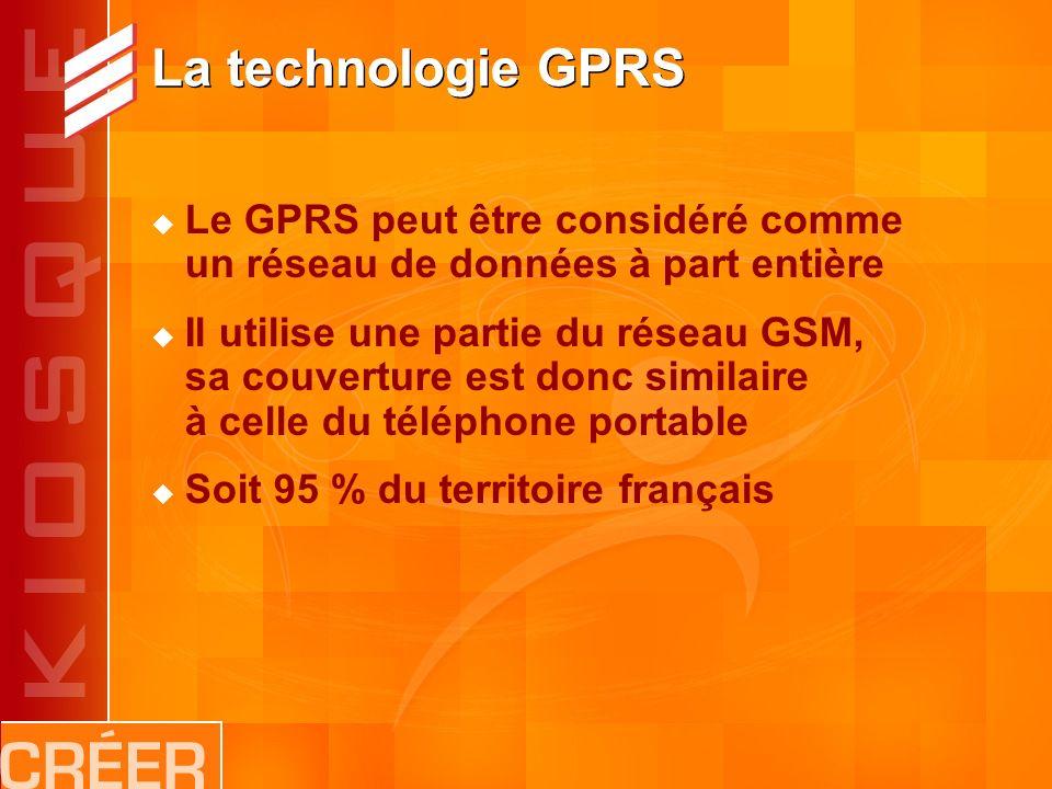 La technologie GPRS Le GPRS peut être considéré comme un réseau de données à part entière Il utilise une partie du réseau GSM, sa couverture est donc similaire à celle du téléphone portable Soit 95 % du territoire français