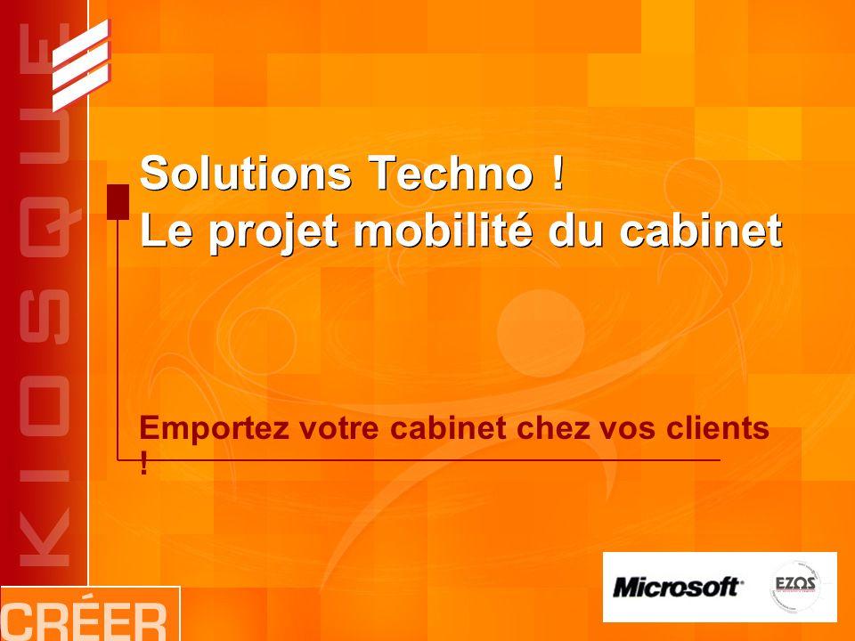 Solutions Techno ! Le projet mobilité du cabinet Emportez votre cabinet chez vos clients !