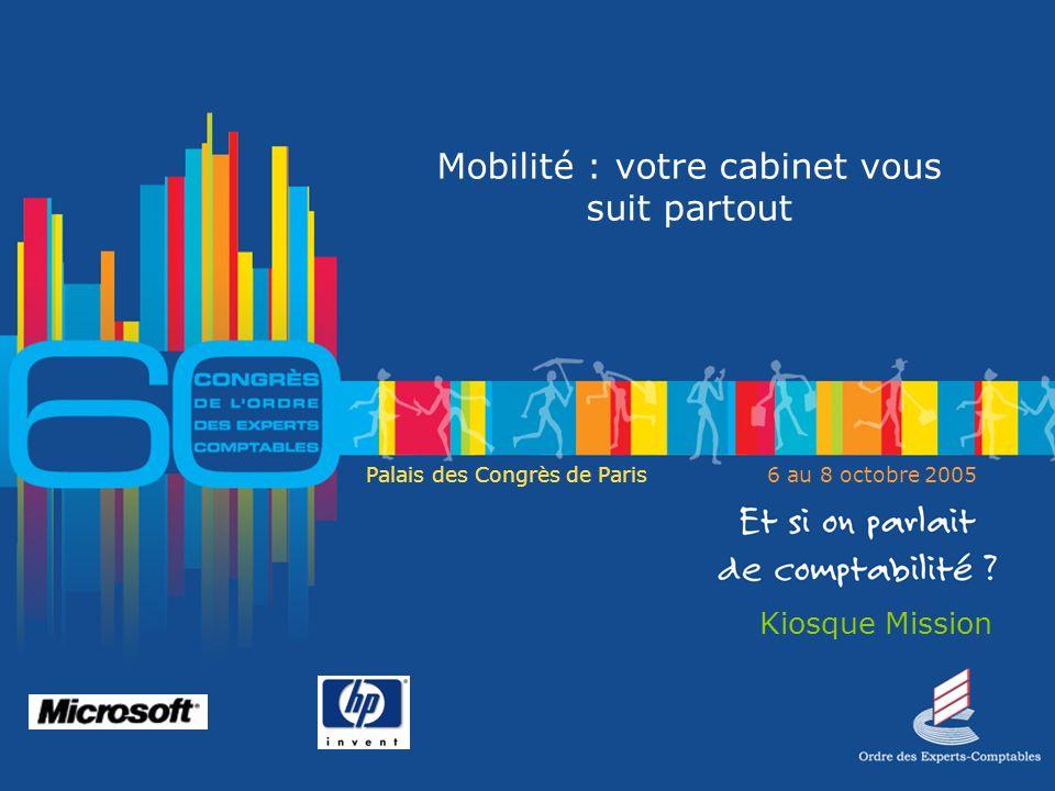 Palais des Congrès de Paris 6 au 8 octobre 2005 Mobilité : votre cabinet vous suit partout Philippe Barré Expert-Comptable Vélina Coubès Microsoft…