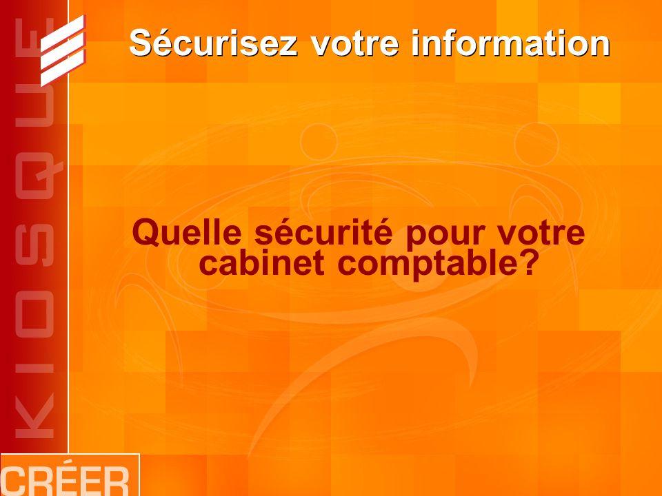 Sécurisez votre information Quelle sécurité pour votre cabinet comptable?