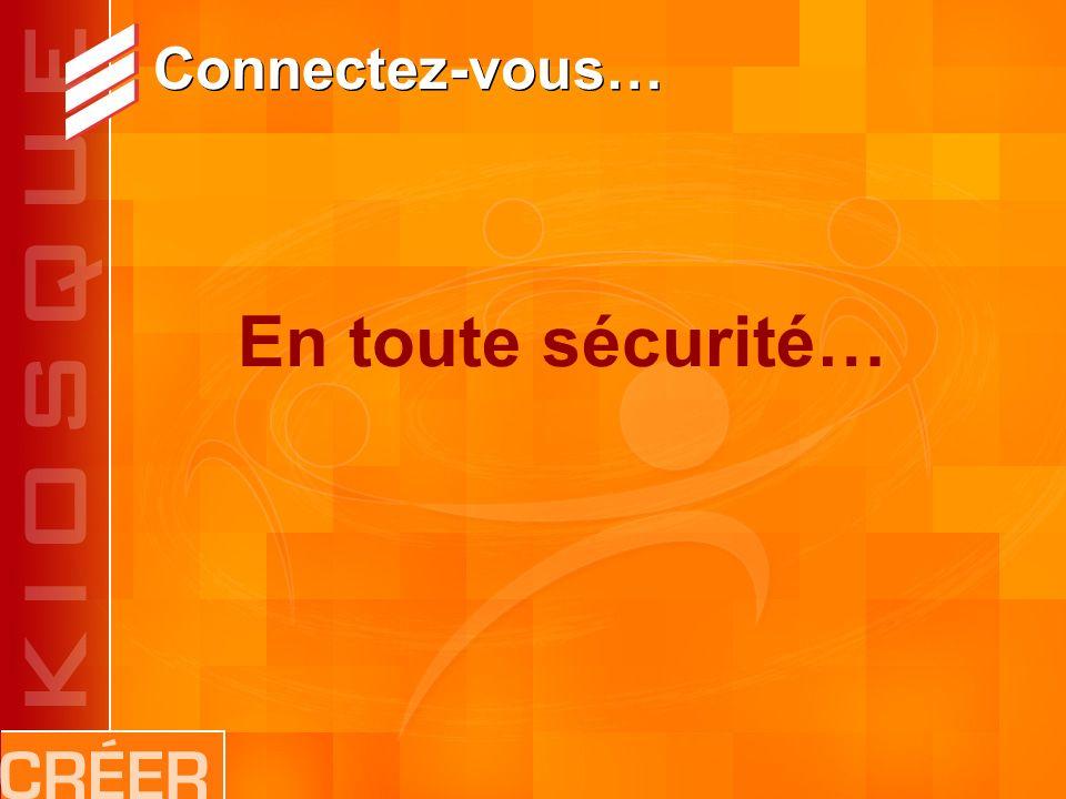 Connectez-vous… En toute sécurité…