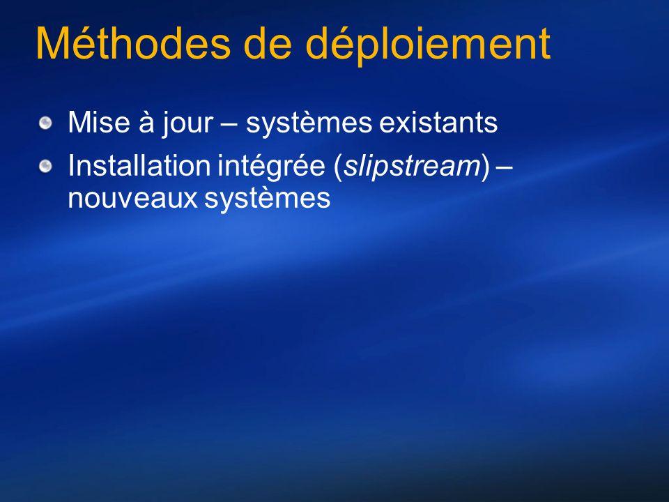 Mise à jour – systèmes existants Installation intégrée (slipstream) – nouveaux systèmes