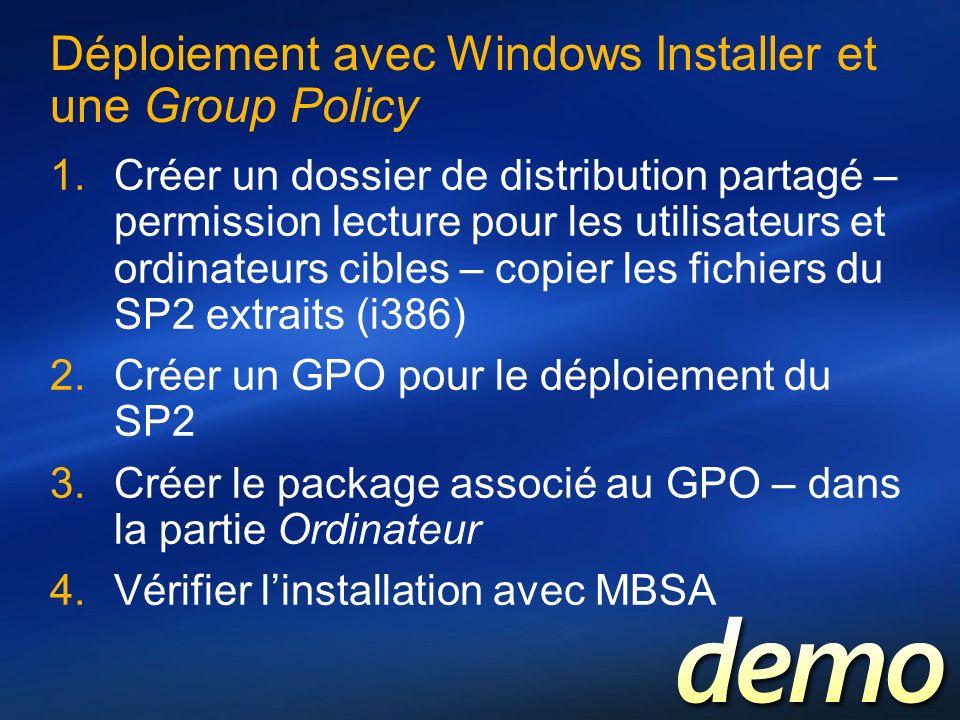 Déploiement avec Windows Installer et une Group Policy Créer un dossier de distribution partagé – permission lecture pour les utilisateurs et ordinate