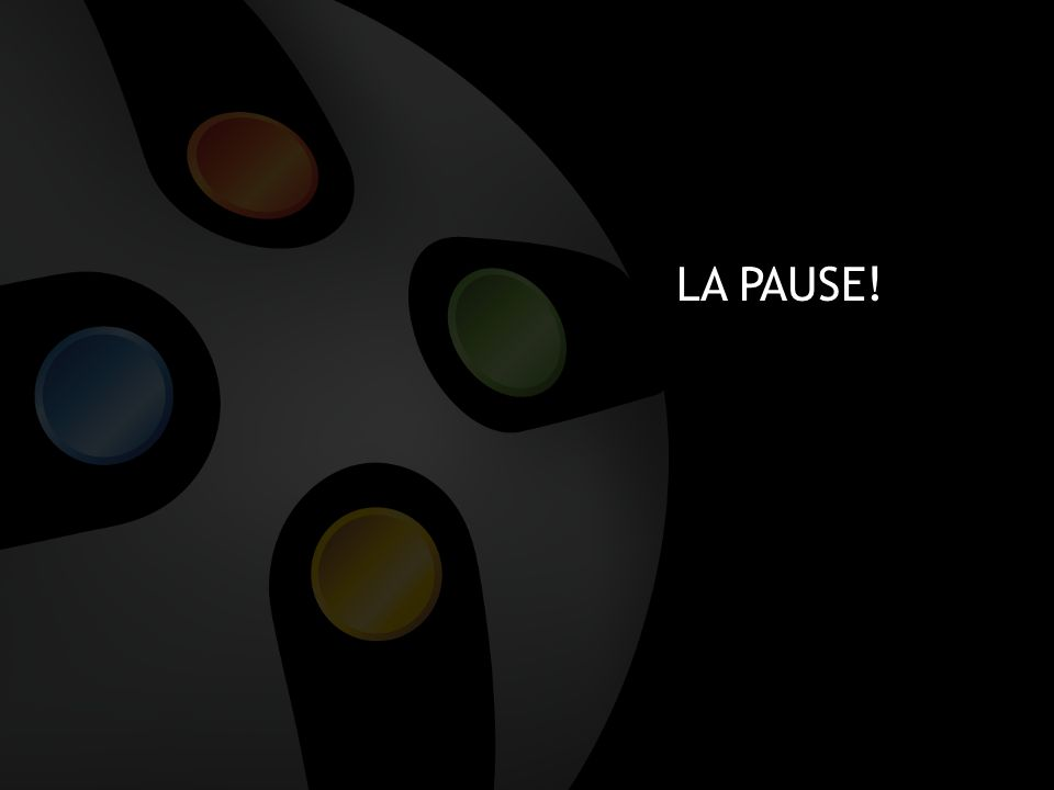 LA PAUSE!