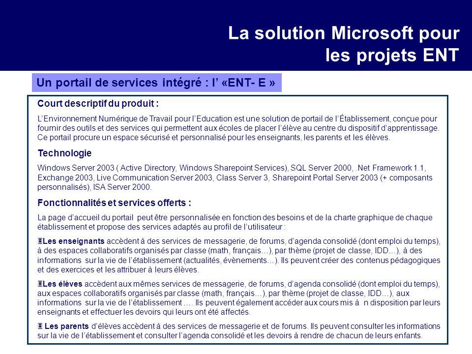 Un portail de services intégré : l «ENT- E » Court descriptif du produit : LEnvironnement Numérique de Travail pour lEducation est une solution de por