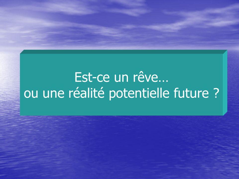 Est-ce un rêve… ou une réalité potentielle future ?