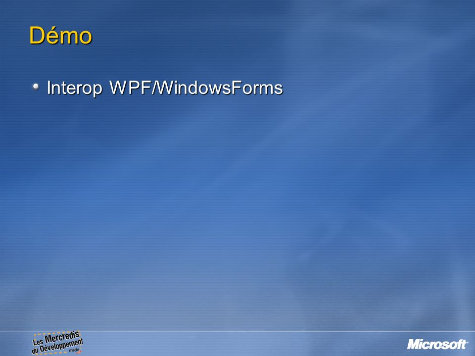 Démo Interop WPF/WindowsForms