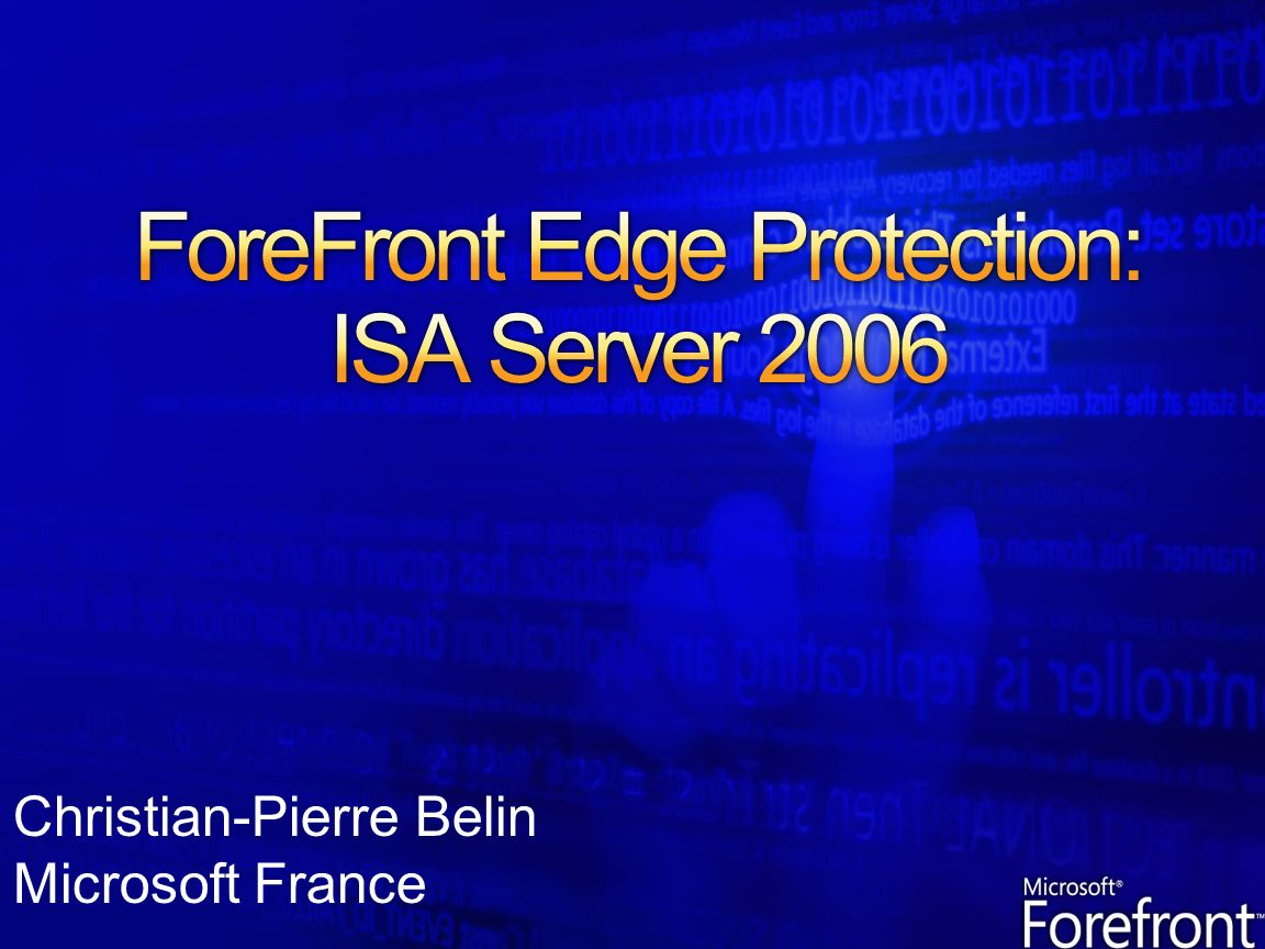 ForeFront + System Center Positionnement dISA Server 2006 Scenarii dusage dISA Server 2006 Publication sécurisée dapplications Optimisation des sites distants Protection des accès internet ISA Server en Appliance Ce quil faut retenir…