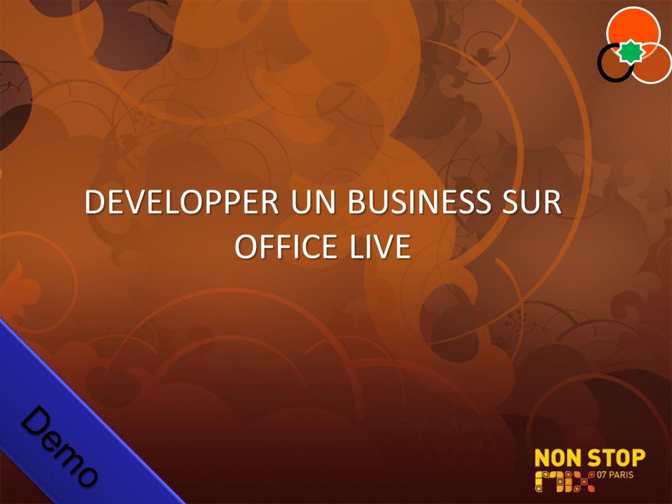 DEVELOPPER UN BUSINESS SUR OFFICE LIVE Demo