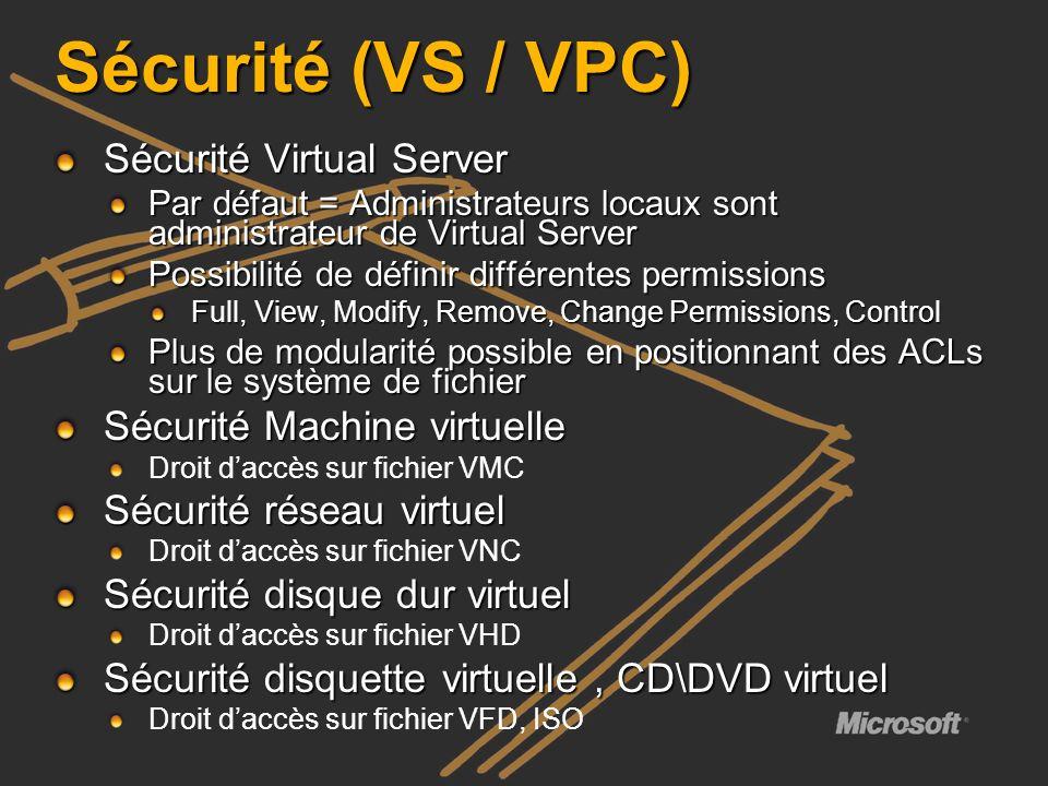 Sécurité (VS / VPC) Sécurité Virtual Server Par défaut = Administrateurs locaux sont administrateur de Virtual Server Possibilité de définir différent