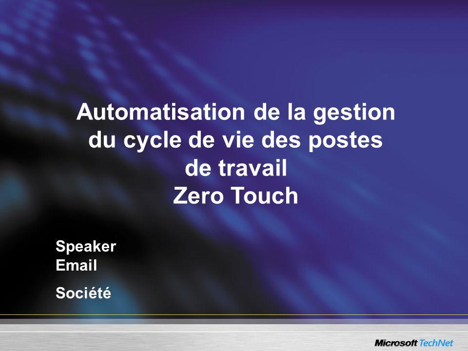 Edition Entreprise (Zero Touch) Logiciels nécessaires : –Windows XP Professionnel comme système dexploitation déployé.