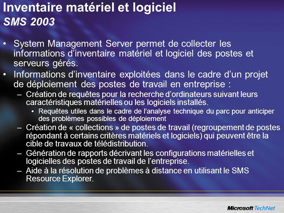 Inventaire matériel et logiciel SMS 2003 System Management Server permet de collecter les informations dinventaire matériel et logiciel des postes et