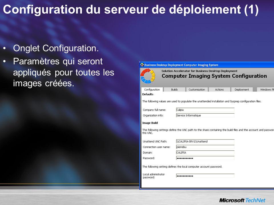 Configuration du serveur de déploiement (1) Onglet Configuration. Paramètres qui seront appliqués pour toutes les images créées.
