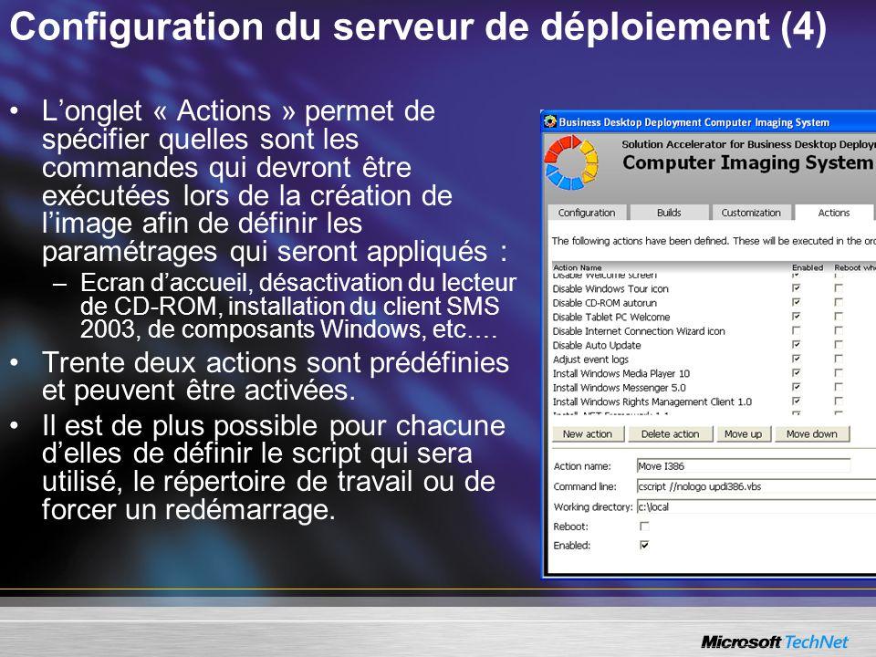 Configuration du serveur de déploiement (4) Longlet « Actions » permet de spécifier quelles sont les commandes qui devront être exécutées lors de la c