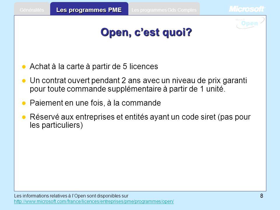 8 Les programmes Gds ComptesGénéralités Les programmes PME Open, cest quoi? Achat à la carte à partir de 5 licences Un contrat ouvert pendant 2 ans av