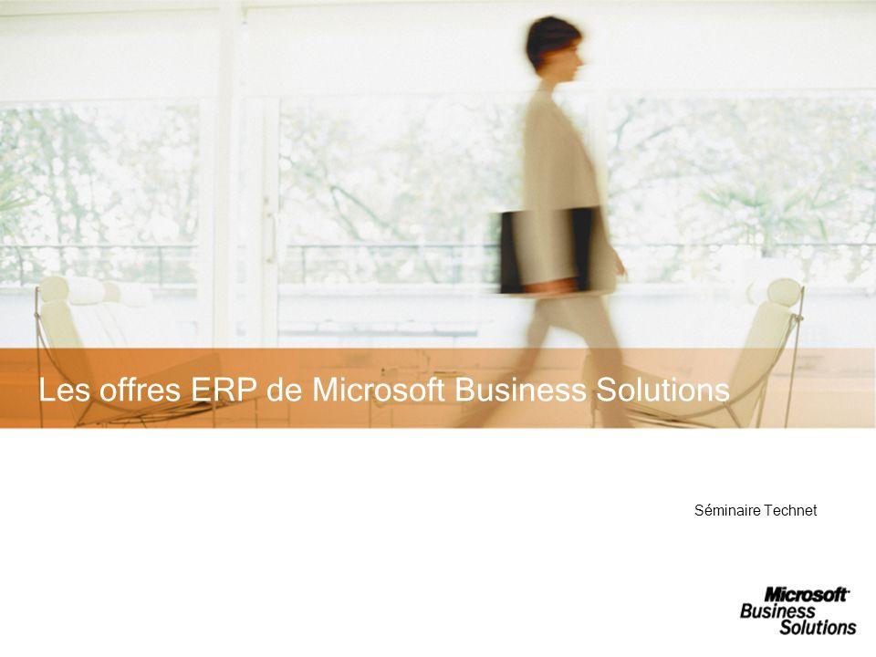 Les offres ERP de Microsoft Business Solutions Séminaire Technet
