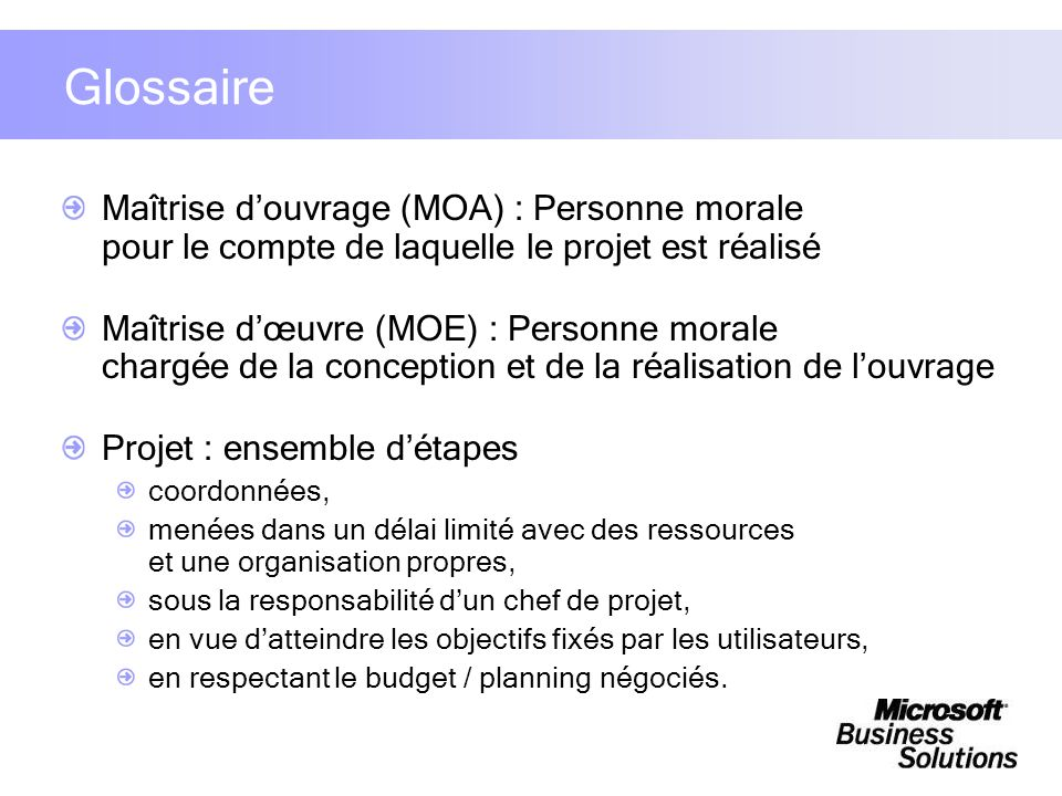 Maîtrise douvrage (MOA) : Personne morale pour le compte de laquelle le projet est réalisé Maîtrise dœuvre (MOE) : Personne morale chargée de la conce