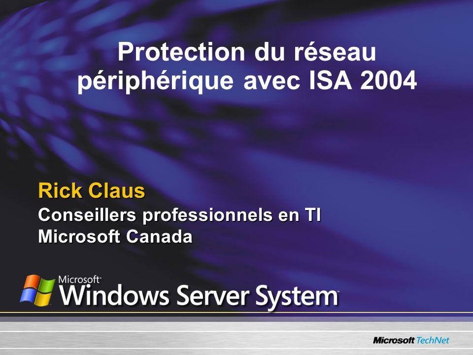 Interface de ISA Server et modèle de réseau Linterface Linterface Utilisation dun modèle de réseau pour configurer ISA Server 2004 en pare-feu à trois parties Utilisation dun modèle de réseau pour configurer ISA Server 2004 en pare-feu à trois parties Règles Règles démonstration démonstration