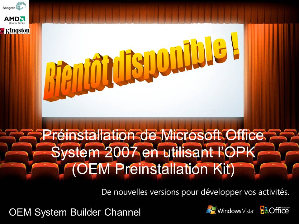 Préinstallation de Microsoft Office System 2007 en utilisant lOPK (OEM Preinstallation Kit) OEM System Builder Channel