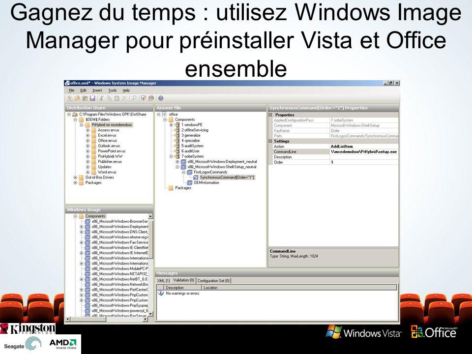 Gagnez du temps : utilisez Windows Image Manager pour préinstaller Vista et Office ensemble