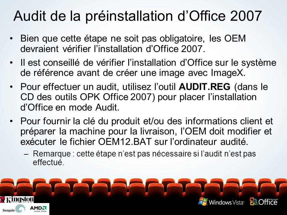 Audit de la préinstallation dOffice 2007 Bien que cette étape ne soit pas obligatoire, les OEM devraient vérifier linstallation dOffice 2007.