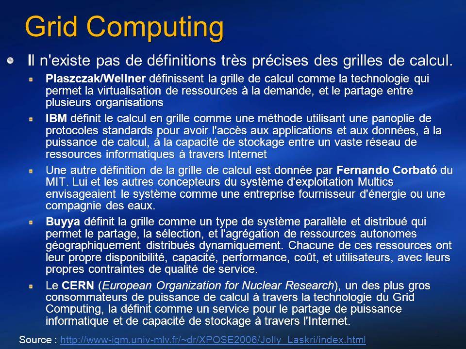 Grid Computing Mais la définition « finale » est probablement celle fournie par Ian Foster dans son article « What is a Grid.