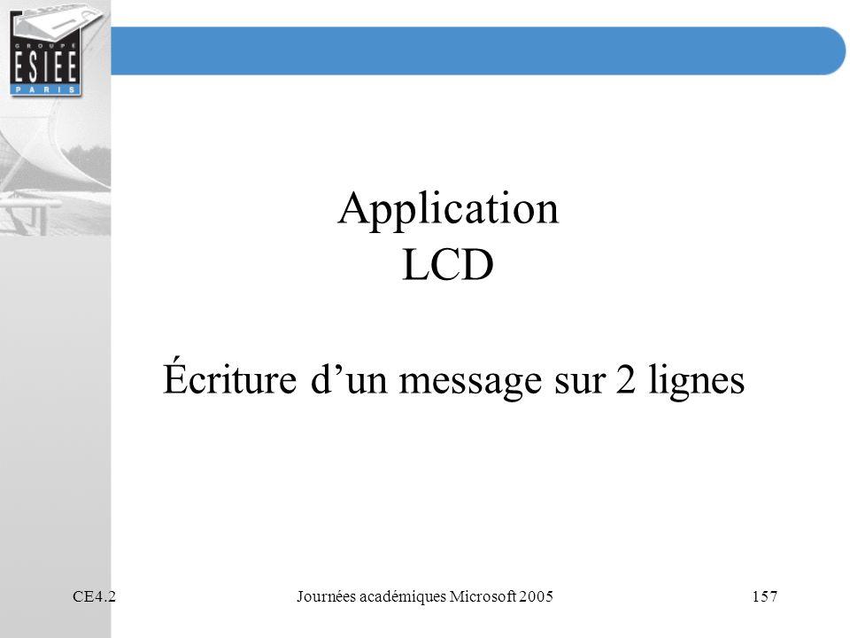 CE4.2Journées académiques Microsoft 2005157 Application LCD Écriture dun message sur 2 lignes