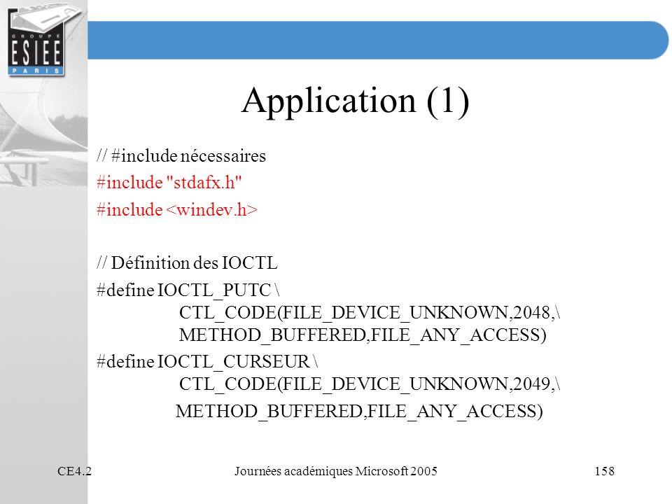 CE4.2Journées académiques Microsoft 2005158 Application (1) // #include nécessaires #include