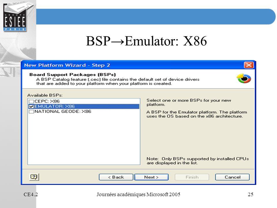 CE4.2Journées académiques Microsoft 200525 BSPEmulator: X86