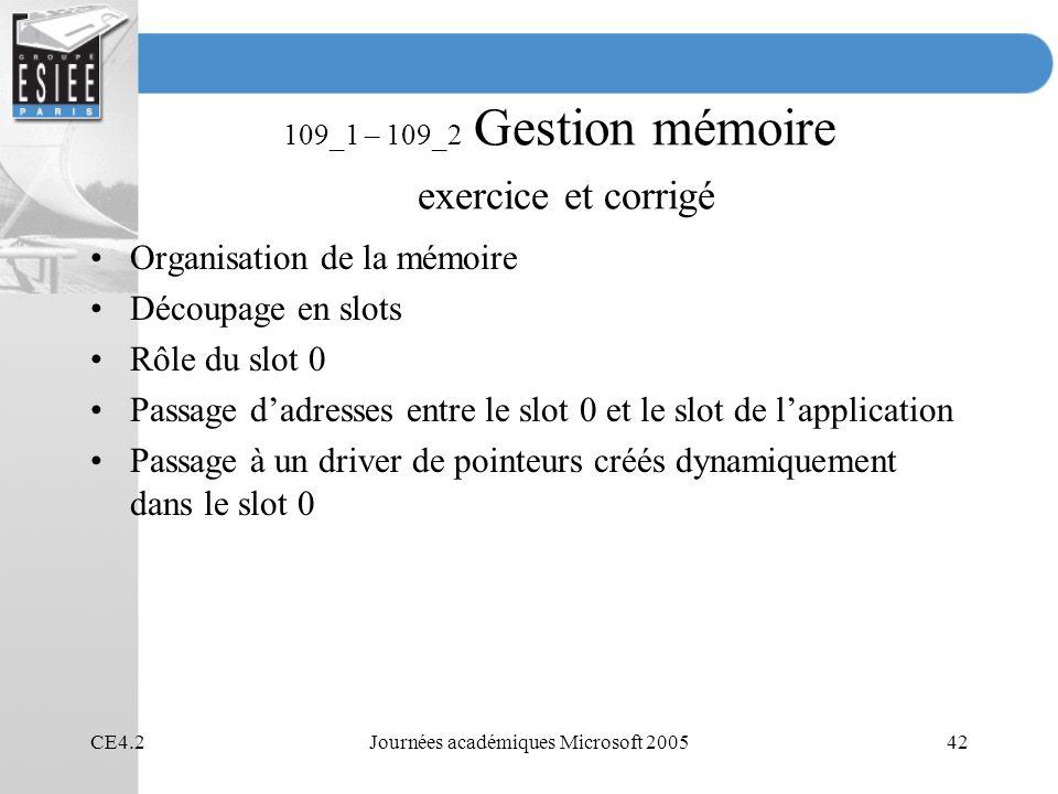 CE4.2Journées académiques Microsoft 200542 109_1 – 109_2 Gestion mémoire exercice et corrigé Organisation de la mémoire Découpage en slots Rôle du slo