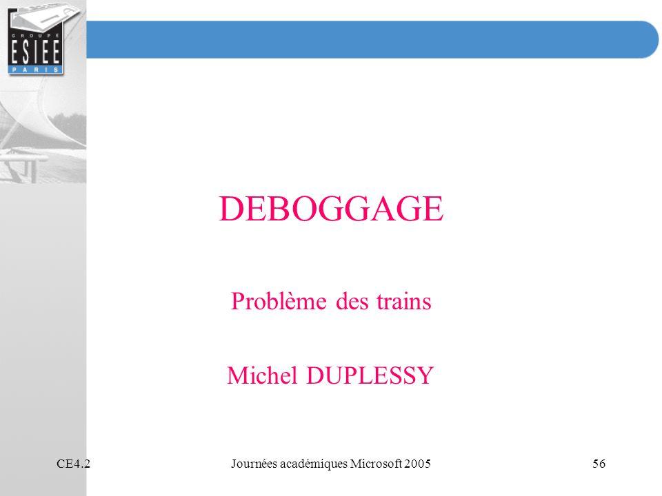CE4.2Journées académiques Microsoft 200556 DEBOGGAGE Problème des trains Michel DUPLESSY