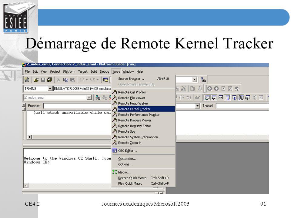 CE4.2Journées académiques Microsoft 200591 Démarrage de Remote Kernel Tracker