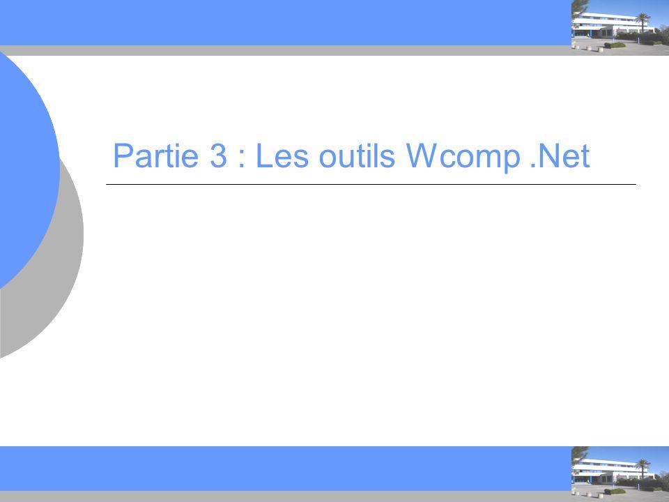 C C Partie 3 : Les outils Wcomp.Net