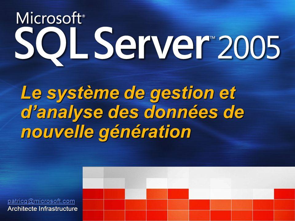 Le système de gestion et danalyse des données de nouvelle génération patricg@microsoft.com Architecte Infrastructure