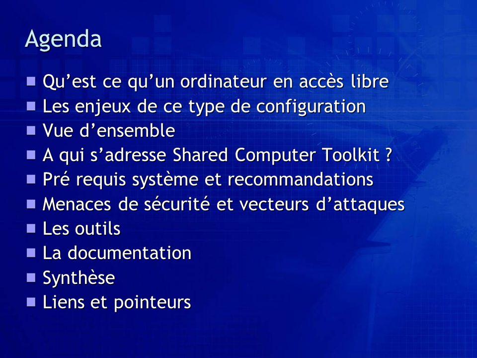 Agenda Quest ce quun ordinateur en accès libre Les enjeux de ce type de configuration Vue densemble A qui sadresse Shared Computer Toolkit .