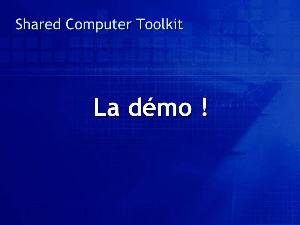 Shared Computer Toolkit La démo !