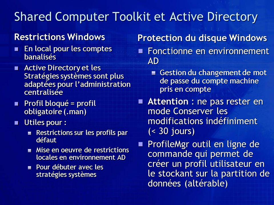 Shared Computer Toolkit et Active Directory Restrictions Windows En local pour les comptes banalisés Active Directory et les Stratégies systèmes sont