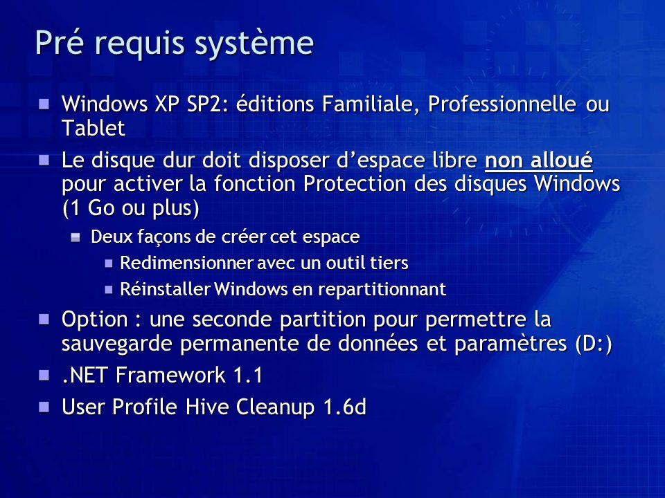 Pré requis système Windows XP SP2: éditions Familiale, Professionnelle ou Tablet Le disque dur doit disposer despace libre non alloué pour activer la