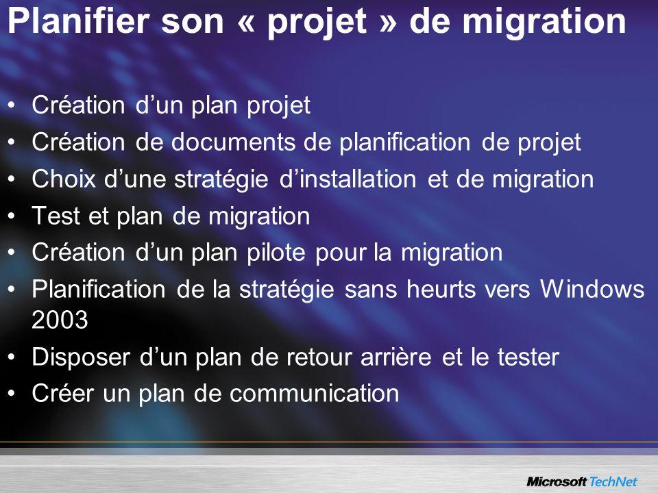 Planifier son « projet » de migration Création dun plan projet Création de documents de planification de projet Choix dune stratégie dinstallation et