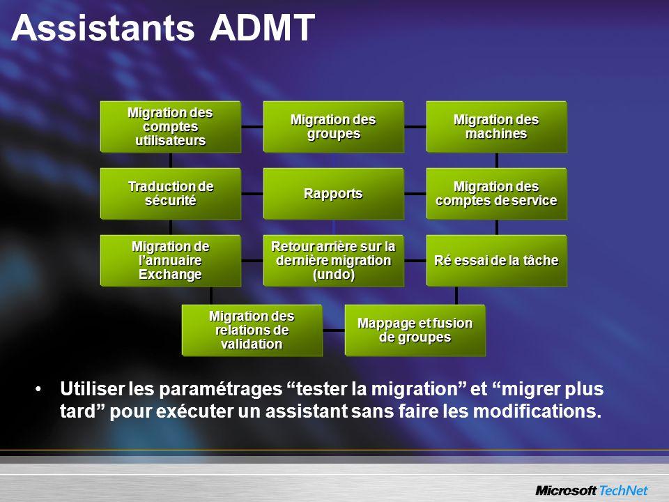 Assistants ADMT Utiliser les paramétrages tester la migration et migrer plus tard pour exécuter un assistant sans faire les modifications. Mappage et