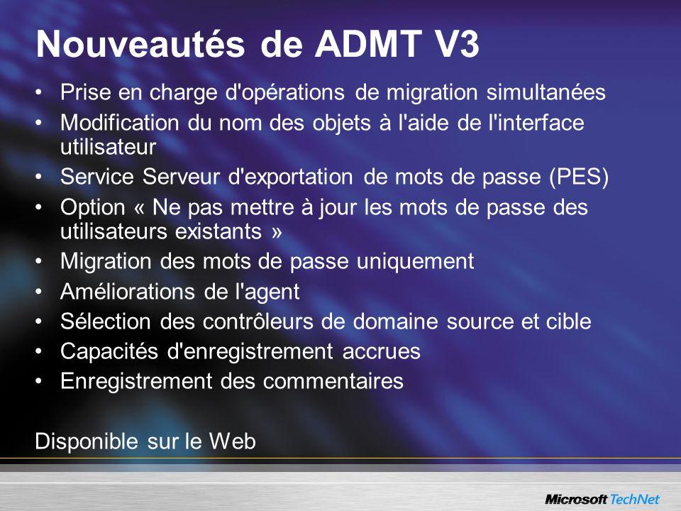 Nouveautés de ADMT V3 Prise en charge d'opérations de migration simultanées Modification du nom des objets à l'aide de l'interface utilisateur Service