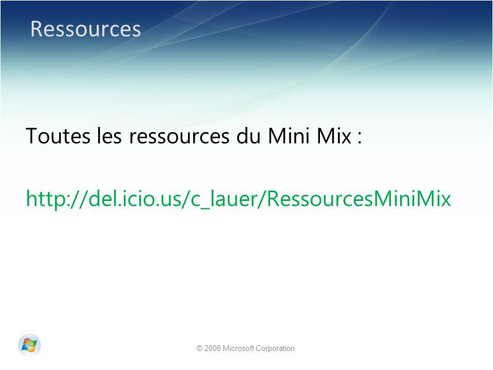 Ressources Toutes les ressources du Mini Mix : http://del.icio.us/c_lauer/RessourcesMiniMix