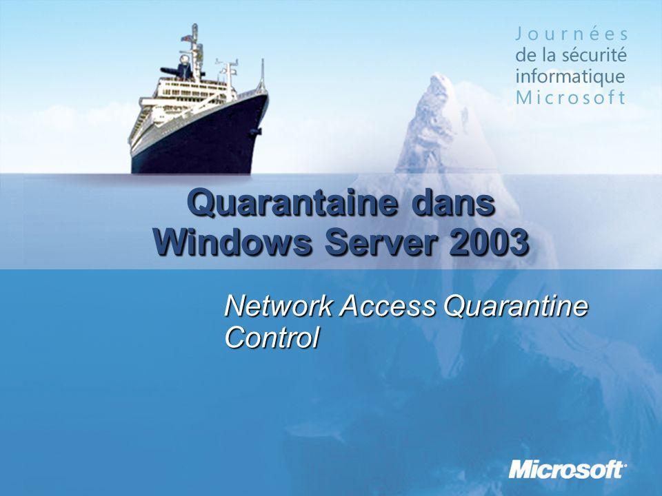 Quarantaine dans Windows Server 2003 Network Access Quarantine Control