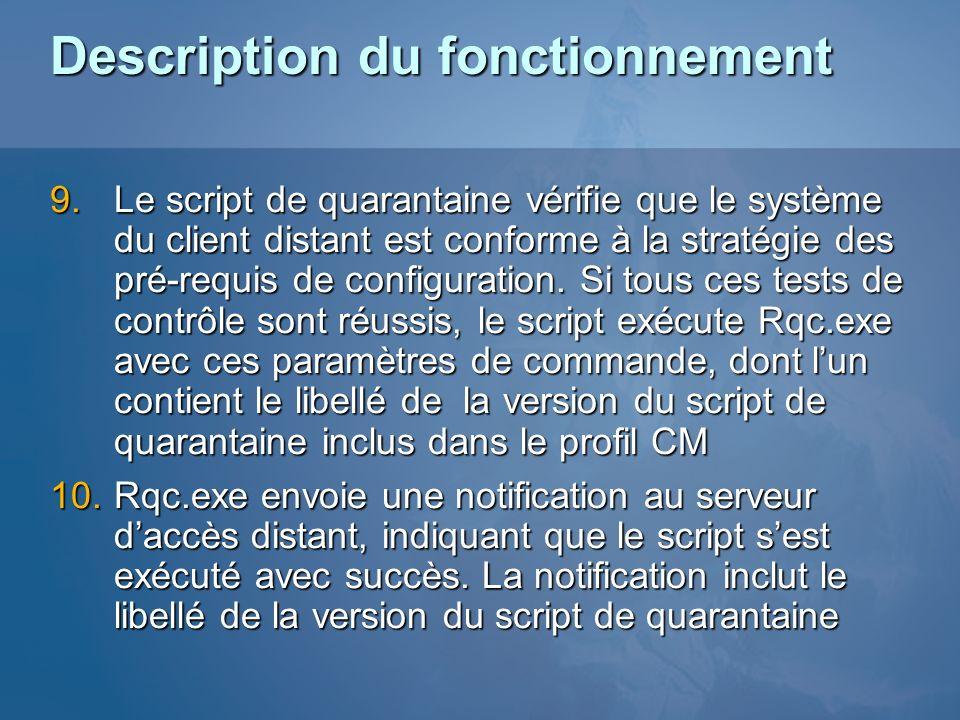 Le script de quarantaine vérifie que le système du client distant est conforme à la stratégie des pré-requis de configuration. Si tous ces tests de co