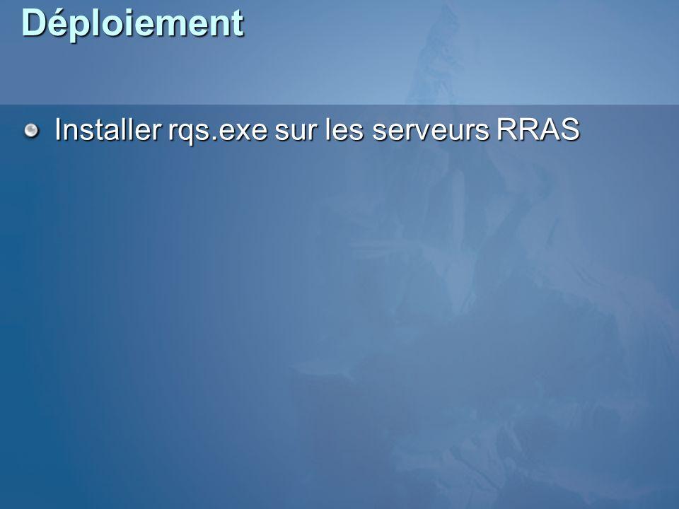 Déploiement Installer rqs.exe sur les serveurs RRAS