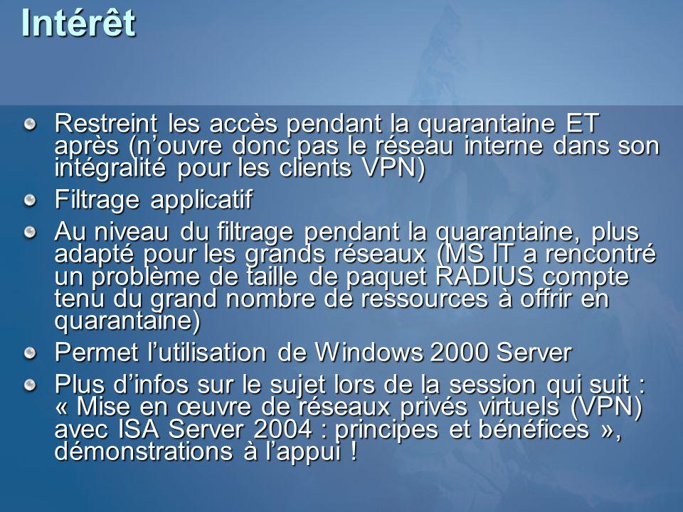 Intérêt Restreint les accès pendant la quarantaine ET après (nouvre donc pas le réseau interne dans son intégralité pour les clients VPN) Filtrage app