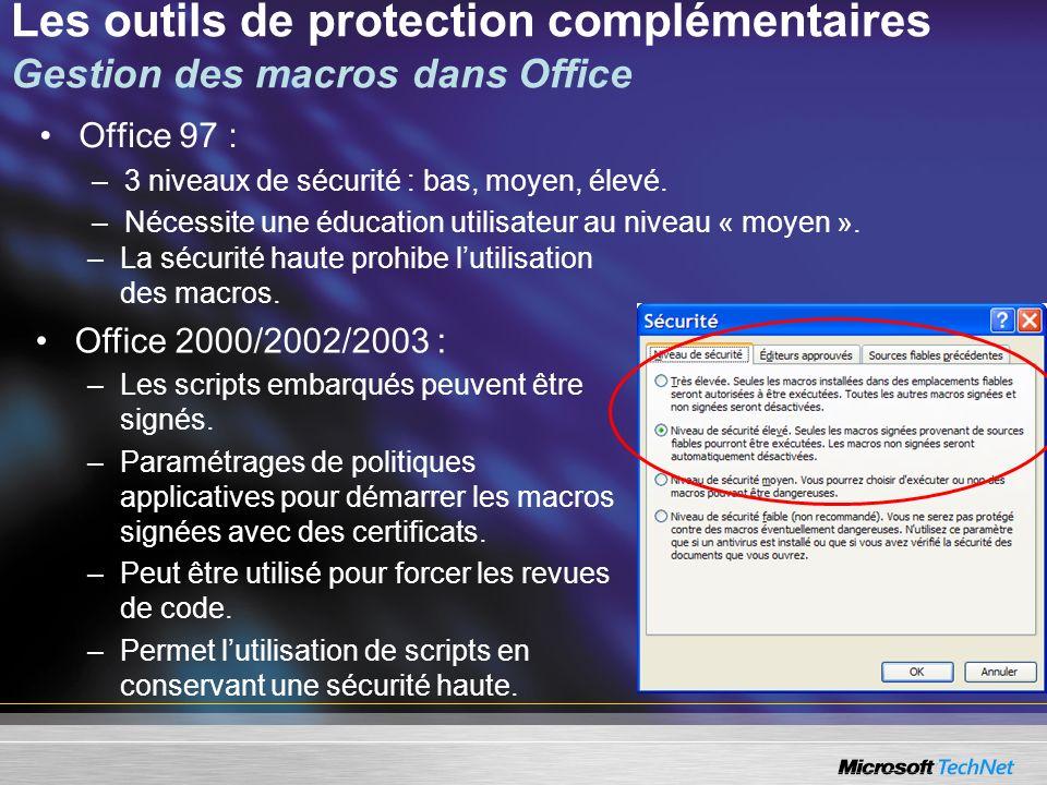 Les outils de protection complémentaires Gestion des macros dans Office Office 97 : –3 niveaux de sécurité : bas, moyen, élevé. –Nécessite une éducati