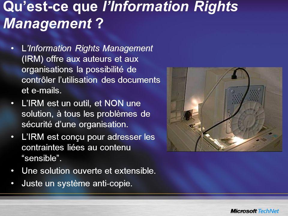 Quest-ce que lInformation Rights Management ? LInformation Rights Management (IRM) offre aux auteurs et aux organisations la possibilité de contrôler