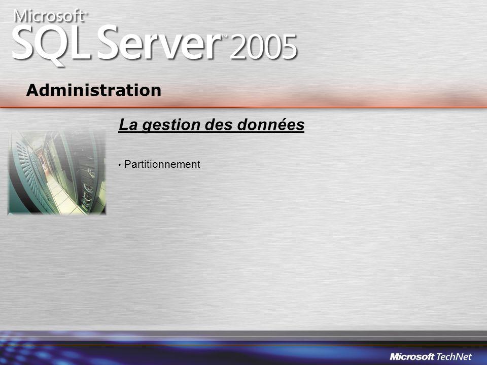 La gestion des données Partitionnement Administration
